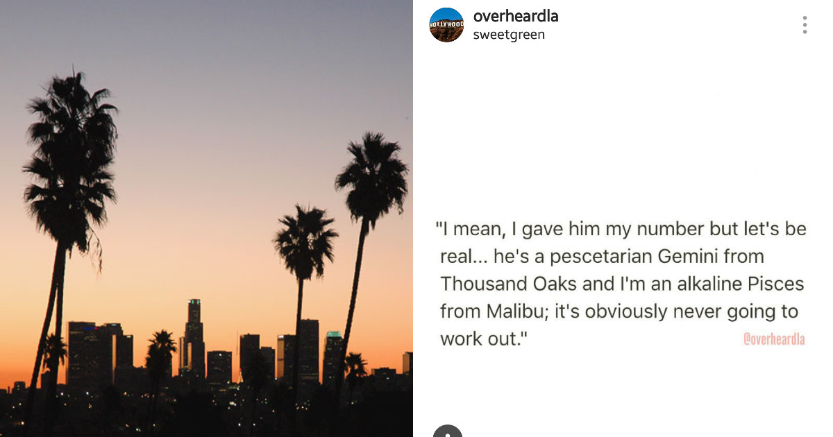 The 'Overheard In LA' Instagram Account Is On Fire Thanks To These Glorious Conversations